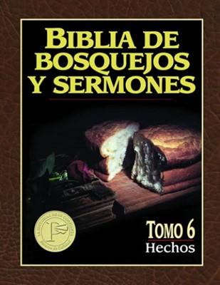 Biblia De Bosquejos Y Sermones: Hechos (Rústica)