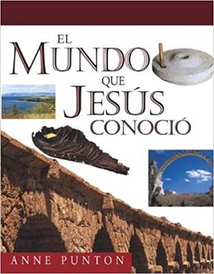 El Mundo Que Jesús Conoció (Rústica)
