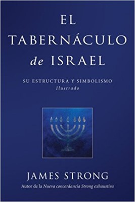 El Tabernáculo de Israel (Rústica)
