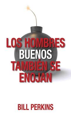 Los Hombres Buenos también se Enojan (Rústica)