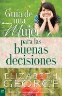 Guía de una Mujer para las Buenas Decisiones (Rústica)