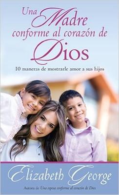 Una Madre Conforme al Corazón de Dios (Rústica)
