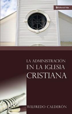La Administración de la Iglesia Cristiana [Libro]