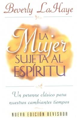 La mujer sujeta al espíritu (Rústica)