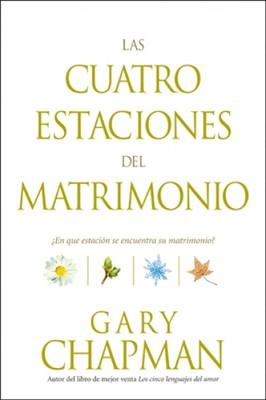 Las Cuatro Estaciones Del Matrimonio (Rústica)