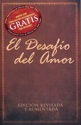 El Desafio del Amor Edición Revisada y Aumentada (Rústica)
