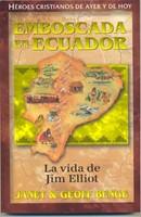 Jim Elliot: Emboscada en Ecuador