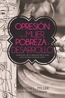 Opresión de la Mujer, Pobreza, y Desarrollo