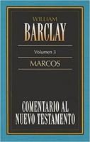 Comentario al Nuevo Testamento Barclay: MARCOS - Volúmen 3