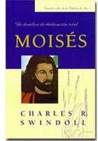 Moisés: Un Hombre De Dedicación Total