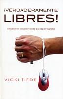 ¡Verdaderamente libres! (Rústica) [Libro]