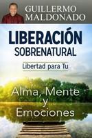 Liberacion Sobrenatural (Rústica) [Libro]