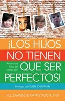 Los Hijos no Tienen que ser Perfectos