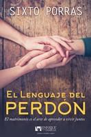 El lenguaje del perdón - El matrimonio es el arte de aprender a vivir juntos