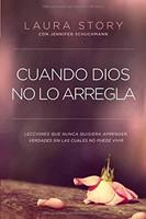 Cuando Dios No lo Arregla [Libro]