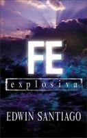 Fe Explosiva