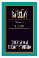 Comentario al Nuevo Testamento Barclay: Lucas