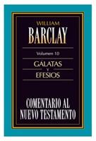 Comentario al Nuevo Testamento Barclay: Gálatas y Efesios
