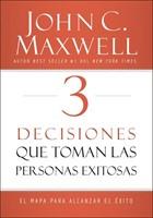 3 Desiciones Que Toman Las Personas Exitosas [Libro]