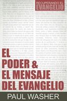 El Poder y el Mensaje del Evangelio [Libro]