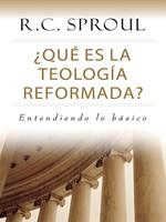 Qué Es la Teología Reformada?