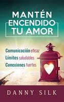 Mantén Encendido tu Amor - Comunicación eficaz / Límites saludables /Conexiones fuertes