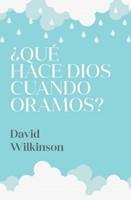 ¿Qué Hace Dios Cuando Oramos? - Este libro nos ayuda a pensar en la oración con mayor profundidad y a crecer en nuestra vida de oración