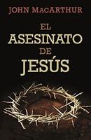 El Asesinato de Jesús (Tapa rústica suave)
