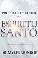 El Proposito Y El Poder Del Espiritu Santo (Rústico)