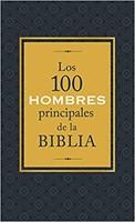 100 Hombres Principales De La Biblia - Conoce a 100 hombres que cambiaron el mundo en Los 100 hombres principales de la Biblia.