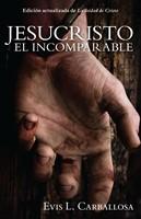 Jesucristo El Incomparable (Rústico)