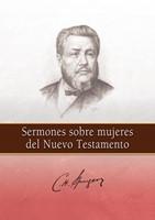 Sermones Sobre Mujeres Del Nt (Rústica)