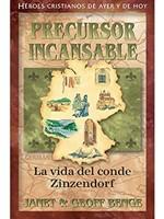 Precursor Incansable: La Vida del Conde Zinzendorf