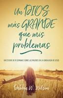 Un Dios Más Grande Que Mis Problemas