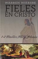 Fieles En Cristo-1 Y 2 Timoteo, Tito y Filemón