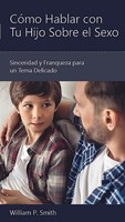 Cómo Hablar Con Tu Hijo Sobre El Sexo (Rústica)