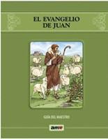 El Evangelio De Juan-Guía Del Maestro