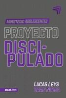 Proyecto Discipulado - Ministerio De Adolescentes