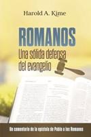 Romanos: Una Sólida Defensa Del Evangelio