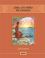 Joel: Un Niño De Galilea Guía Del Maestro