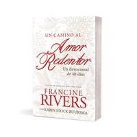 Un Camino Al Amor Redentor