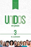 Unidos en Jesús: El Llamado