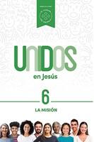 Unidos en Jesús: La Misión