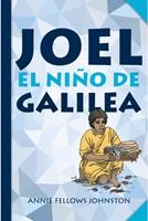 Joel: El niño de Galilea