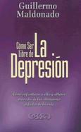 Como Ser Libres De La Depresión