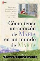 Cómo Tener Un Corazón De María En Un Mundo De Marta