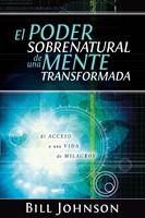 El Poder Sobrenatural De Una Mente Trasformada
