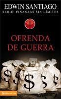 Ofrenda De Guerra (Serie Finanzas Sin Límites)