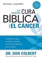 La Nueva Cura Bíblica Para El Cáncer