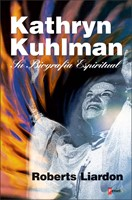 Kathryn Kuhlman: Su Biografía Espiritual
